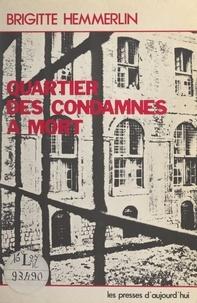 Brigitte Hemmerlin - Quartier des condamnés à mort.