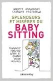 Brigitte Hemmerlin et Caroline Pastorelli - Splendeurs et misères du baby-sitting - Comment trouver, gérer et garder votre nounou.