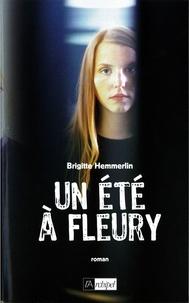 Brigitte Hemmerlin - Un été à Fleury.