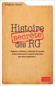 Brigitte Henri - Histoire secrète des RG.