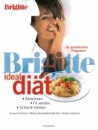 Brigitte Ideal-Diät - Abnehmen, fit werden, schlank bleiben. Ihr persönliches Programm.