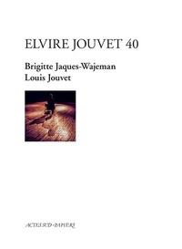 Brigitte Jaques-Wajeman et Louis Jouvet - Elvire Jouvet 40 - D'après les sept leçons de Louis Jouvet à Claudia sur la seconde scène d'Elvire du Dom Juan de Molière.