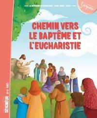 Chemin vers le baptême et l'eucharistie - Brigitte Jeunehomme pdf epub
