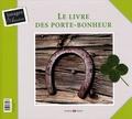 Brigitte Jobbé-Duval - Le livre des porte-bonheur ; Le livre des porte-malheur.