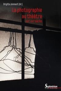 Brigitte Joinnault - La photographie au théâtre.