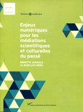 Brigitte Juanals et Jean-Luc Minel - Enjeux numériques pour les médiations scientifiques et culturelles du passé.