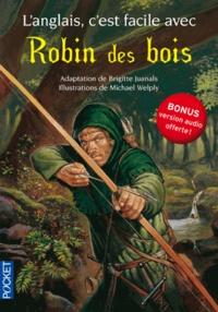 Brigitte Juanals - L'anglais c'est facile avec Robin des bois.