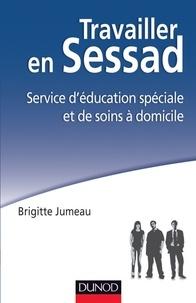 Brigitte Jumeau - Travailler en SESSAD - Service d'éducation spéciale et de soins à domicile.
