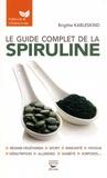 Brigitte Karleskind - Le guide de la spiruline.