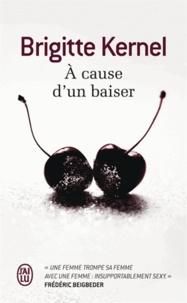 Brigitte Kernel - A cause d'un baiser.