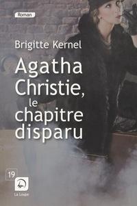 Brigitte Kernel - Agatha Christie, le chapitre disparu.