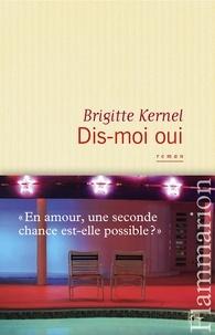 Brigitte Kernel - Dis-moi oui.