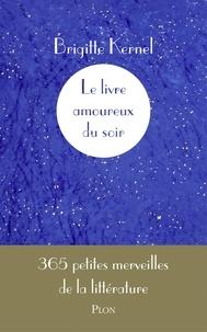 Brigitte Kernel - Le livre amoureux du soir.