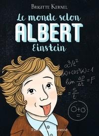 Brigitte Kernel - Le monde selon Albert Einstein.
