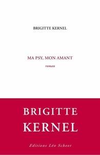 Brigitte Kernel - Ma psy, mon amant.