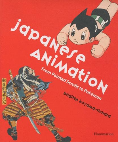 Brigitte Koyama-Richard - Japanese Animation - From Painted Scrolls to Pokémon.