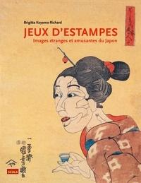 Brigitte Koyama-Richard - Jeux d'estampes - Images étranges et amusantes du Japon.