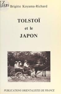 Brigitte Koyama-Richard - Tolstoï et le Japon : La Découverte de Tolstoï à l'ère Meiji.