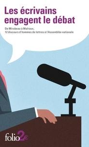 Brigitte Krulic - Les écrivains engagent le débat - De Mirabeau à Malraux, 12 discours d'hommes de lettres à l'Assemblée nationale.