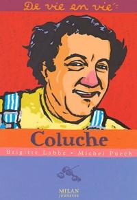 Brigitte Labbé et Michel Puech - Coluche.