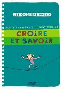 Brigitte Labbé et Pierre-François Dupont-Beurier - Croire et savoir.