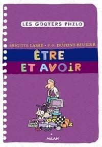 Brigitte Labbé et Pierre-François Dupont-Beurier - Etre et avoir.