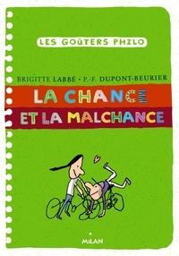 Brigitte Labbé et Pierre-François Dupont-Beurier - La chance et la malchance.