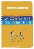 Brigitte Labbé et Pierre-François Dupont-Beurier - La confiance et la trahison.
