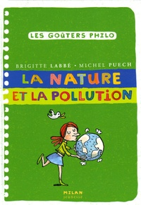 Brigitte Labbé et Michel Puech - La nature et la pollution.
