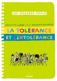 Brigitte Labbé et Pierre-François Dupont-Beurier - La tolérance et l'intolérance.