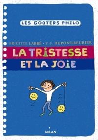 Brigitte Labbé et Pierre-François Dupont-Beurier - La tristesse et la joie.