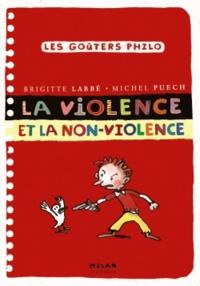 Brigitte Labbé et Michel Puech - La violence et la non-violence.