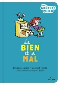 Brigitte Labbé et Michel Puech - Le bien et le mal.