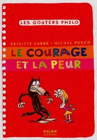 Brigitte Labbé et Michel Puech - Le courage et la peur.