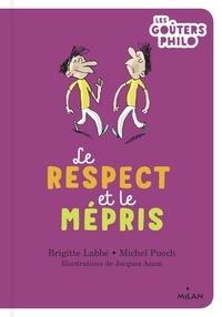 Brigitte Labbé et Michel Puech - Le respect et le mépris.