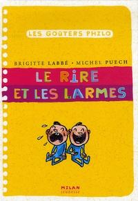 Brigitte Labbé et Michel Puech - Le rire et les larmes.