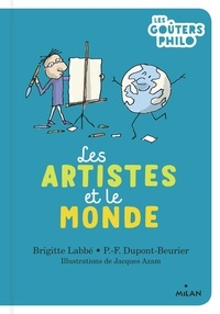 Brigitte Labbé et Pierre-François Dupont-Beurier - Les artistes et le monde.