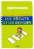 Brigitte Labbé et Pierre-François Dupont-Beurier - Les droits et les devoirs.