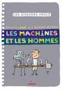 Brigitte Labbé et Pierre-François Dupont-Beurier - Les machines et les hommes.