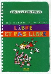 Brigitte Labbé et Michel Puech - Libre et pas libre.