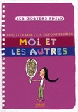 Brigitte Labbé et Pierre-François Dupont-Beurier - Moi et les autres.