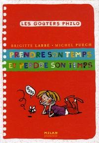 Brigitte Labbé et Michel Puech - Prendre son temps et perdre son temps.