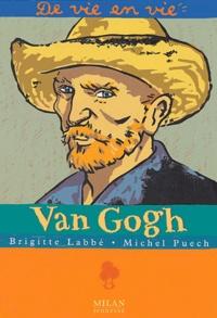 Brigitte Labbé et Michel Puech - Van Gogh.