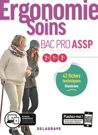 Brigitte Lacomme et Nathalie Vouriot - Ergonomie-Soins 2de-1re-Tle Bac Pro ASSP.