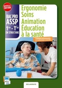 Ergonomie, soins, animation, éducation à la santé 1e-Tle Bac Pro ASSP en structure.pdf