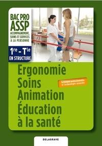 Ergonomie soins animations éducation à la santé, bac pro ASSP 1re-Tle en structure - Techniques professionnelles et technologie associée.pdf