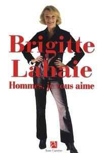 Brigitte Lahaie - Hommes, je vous aime.