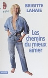 Brigitte Lahaie - Les chemins du mieux-aimer.