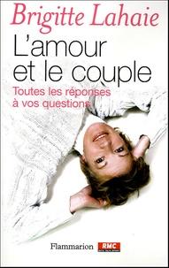 Brigitte Lahaye - L'amour et le couple - Toutes les réponses à vos questions.