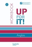 Brigitte Lallement - Anglais 3e découverte professionnelle Up for it ! - Workbook.